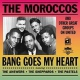 Moroccos & Other United Bang Goes My Heart