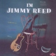 Reed, Jimmy I´m Jimmy Reed -Deluxe-