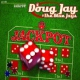 Jay, Doug & The Blue Jays Jackpot -Digi-