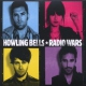 Howling Bells Radio Wars