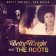 Wright, Betty & The Roots Betty Wright: the Movie