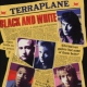 Terraplane Black and Whie -Expanded-