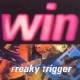 Win Freaky Trigger