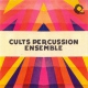 Cults Percussion Ensemble Cults Percussion Ensemble