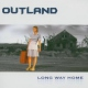 Outland Long Way Home