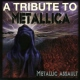 Metallica.=tribute= Metallic Assault