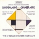Diamond, David Chamber Music