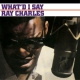 Charles, Ray What´d I Say [LP]