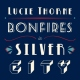 Thorne, Lucie Bonfires In Silver City
