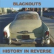 Blackouts History In Reverse [LP]