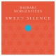 Morgenstern, Barbara Sweet Silence