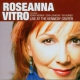 Vitro, Roseanna Live At the Kennedy Cente