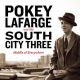 Lafarge, Pokey & The Sout Middle of Everywhere