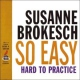 Brokesch, Susanne So Easy Hard To Practice