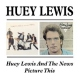Lewis, Huey And the News/Picture This