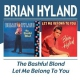 Hyland, Brian Beautiful Blond/Let Me Be