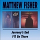 Fisher, Matthew Journey´s End/I´ll Be the