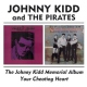 Kidd, Johnny & Pirates Memorial Album/Your Cheat