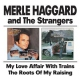 Haggard, Merle & Stranger My Love Affair/Roots of