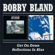 Bland, Bobby Reflection In Blue/Get On