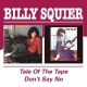 Squier, Billy Tale of the Tape/Don´t Sa
