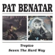 Benatar, Pat Tropico/Seven the Hard Wa