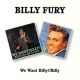 Fury, Billy We Want Billy/Billy