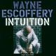 Escoffery, Wayne Intuition