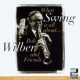 Wilber, Bob & Friends What Swing is All About