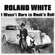 White, Roland Wasn´t Born To Rock ´N..