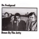 Dr. Feelgood Down By the Jetty -Hq Vin