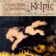 Blodig, Kerstin & Ian Mel Kelpie: From Celtic Scand