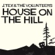 Tex, J & The Volunteers House On the Hill