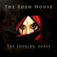Eden House Looking Glass -Cd+Dvd-