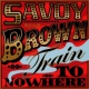Savoy Brown Train To Nowhere