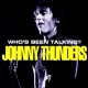 Thunders, Johnny Who´s Been Talking