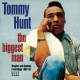 Hunt, Tommy Biggest Man