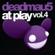 Deadmau5 At Play Vol.4