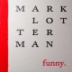 Lotterman, Mark Funny