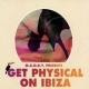 M.a.n.d.y. Get Physical On Ibiza