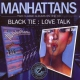 Manhattans Black Tie/Love Talk