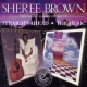 Brown, Sheree Straight Ahead/ the Music