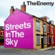 Enemy Streets In the Sky