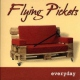 Flying Pickets Everyday