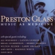 Glass, Preston Music As Medicine