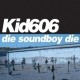 Kid 606 Die Soundboy Die [LP]