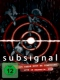 Subsignal Out There Must Be..