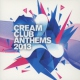 V  /  A CD Cream Club Anthems 2013