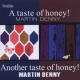 Denny, Martin A Taste of Honey! &..
