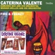 Valente, Caterina Fire & Fancy/South of the